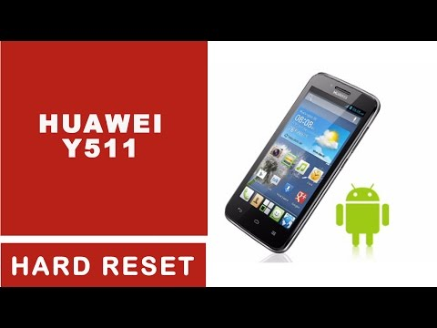 How To Hard Reset Huawei Ascend Y511-U30