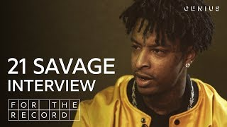 21 Savage Talks 'I Am Greater Than I Was,' Working With J. Cole & His Whisper Flow | For The Record