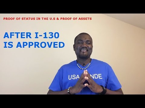 PROOF OF STATUS IN THE U.S & PROOF OF ASSETS (AFTER I-130 IS APPROVED)
