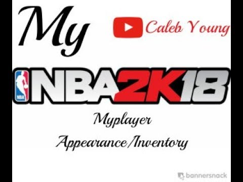 NBA 2K18 MYPLAYER APPEARANCE/INVENTORY
