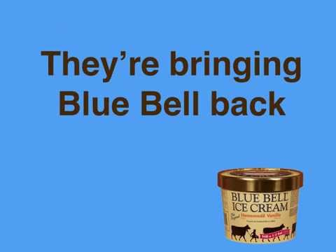 They're Bringing Blue Bell Back (THEME SONG)