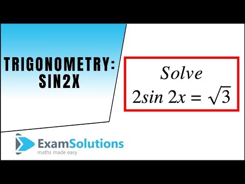 Trigonometry : How to solve Sin 2x = positive value : ExamSolutions