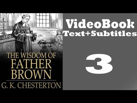The Wisdom of Father Brown Video / Audiobook [3/3] By G. K. Chesterton
