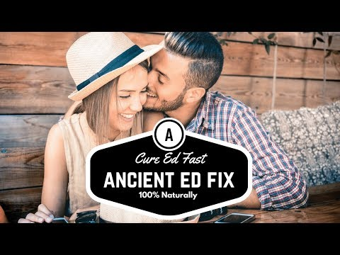 Ancient ED Fix Review How to Cure ED Fast and Naturally 100% Guaranteed