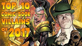 Top 10 Comic Book Villains of 2017 - Comic Class