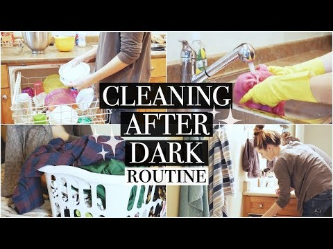 CLEANING AFTER DARK || NIGHT TIME CLEANING ROUTINE FOR 2018