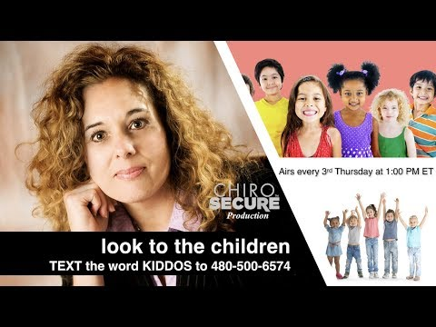 ChiroSecure's Look To The Children - How subluxations affect Neurodevelopment
