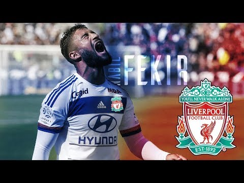 LIVERPOOL BID FOR NABIL FEKIR £52 MILLION | LYON WANT TO SELL HIM AFTER WORLD CUP | TRANSFER NEWS