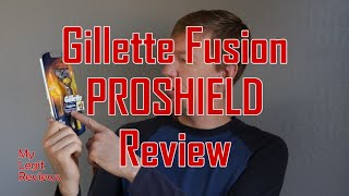 Gillette Fusion ProShield Review