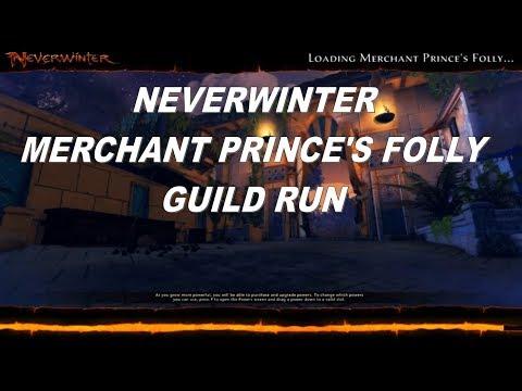 Neverwinter Merchant Prince's Folly Guild Run Special Thanks to Mia and Sneakymon