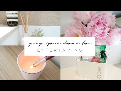 How To Prep Your Home for Entertaining