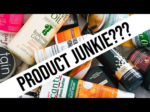 HAIR PRODUCT JUNKIE (5 Tips To Avoid Buying Too Many Natural Hair Care Products)