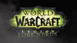 World of Warcraft Lore Nerds: Legion Talk