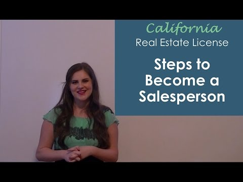 Steps to Become a California Real Estate Salesperson
