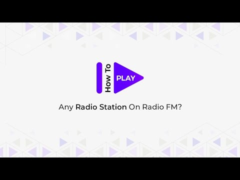 How To Play Any Radio Station On RadioFM