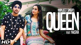 Queen (Full Song)   Manjeet Singh Feat. Nasha   Latest Punjabi Song 2016   SagaHits