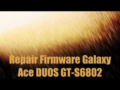 Repair Firmware Galaxy Ace DUOS GT-S6802