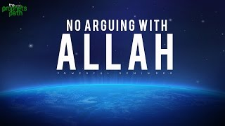 No Arguing With Allah