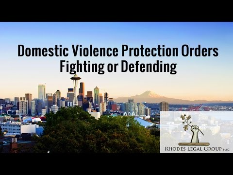 Domestic Violence Protection Orders | Fighting or Defending | An Attorney's Prospective