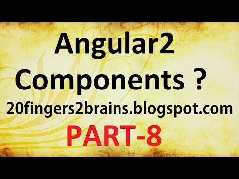Angular 2 -  What are Component and How to use