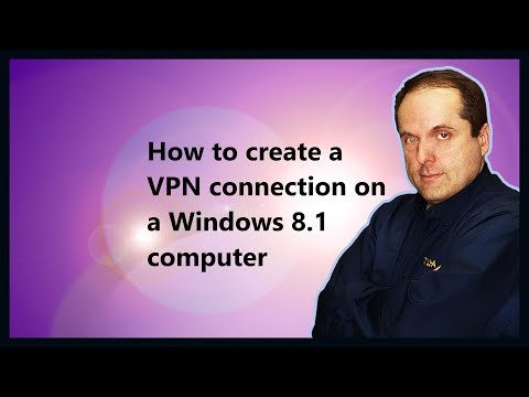 How to create a VPN connection on a Windows 8.1 computer