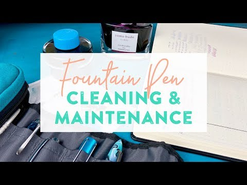 Fountain Pen Cleaning & Maintenance
