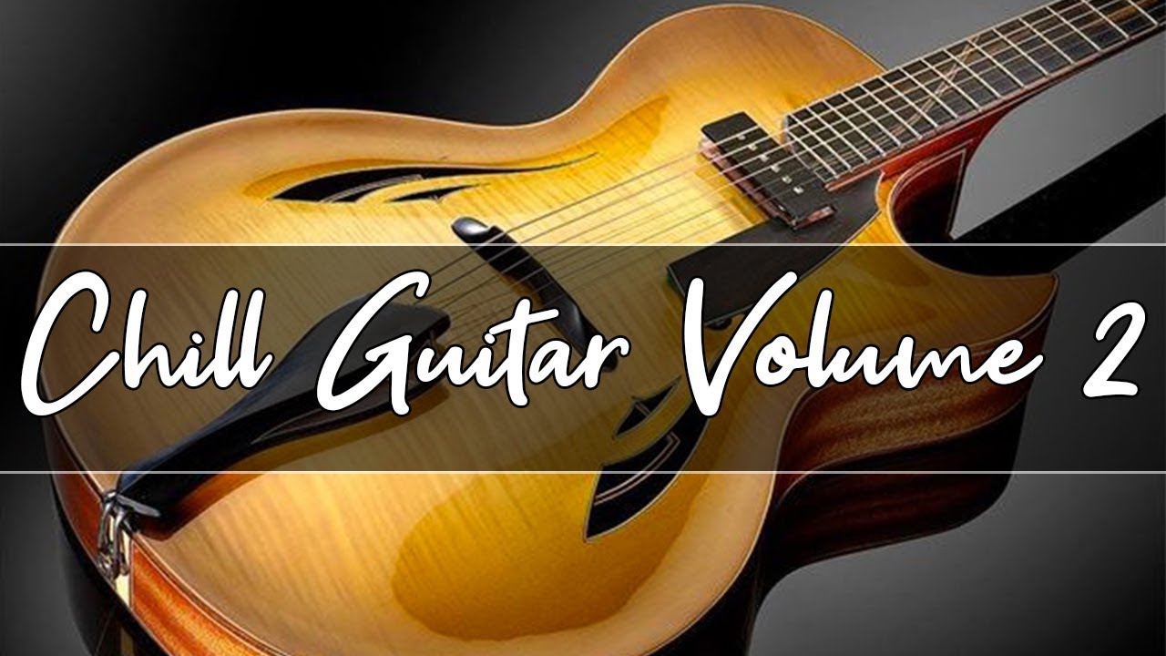 Chill Out Lounge Music   Smooth Jazz guitar Compilation   Volume 2