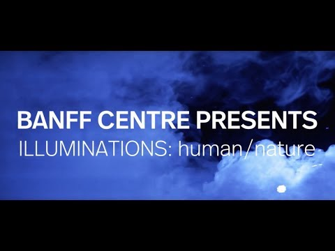 The Making of ILLUMINATIONS: human / nature