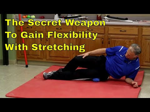 Secret Weapon To Gain Flexibility With Stretching