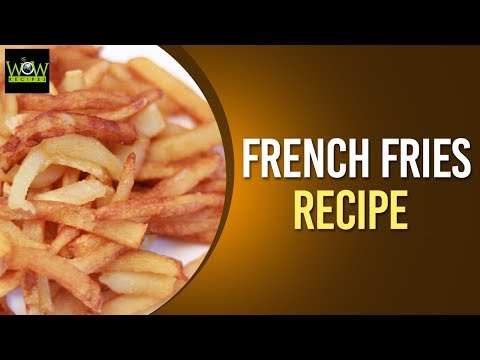French Fries Recipe | How to Make French Fries at Home? | Online Kitchen | Wow Recipes