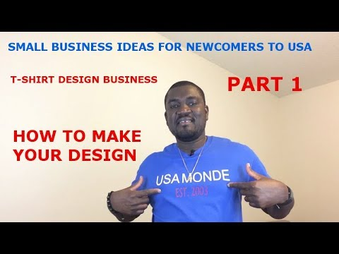SMALL BUSINESS IDEA FOR NEWCOMERS TO USA (T-SHIRT DESIGN BUSINESS) PART1
