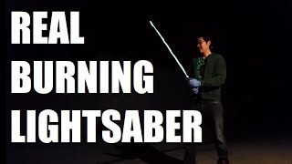 Real Burning Lightsaber | Sufficiently Advanced