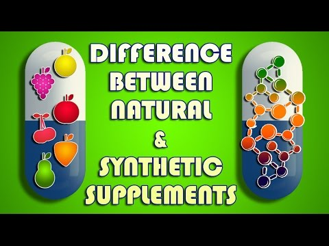 The Basic Differences Between Natural And Synthetic Supplements