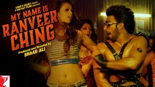 My Name Is Ranveer Ching - Full Song | Ranveer Singh | Arijit Singh