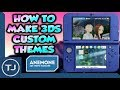 How To Make Your Own Custom 3DS Themes!