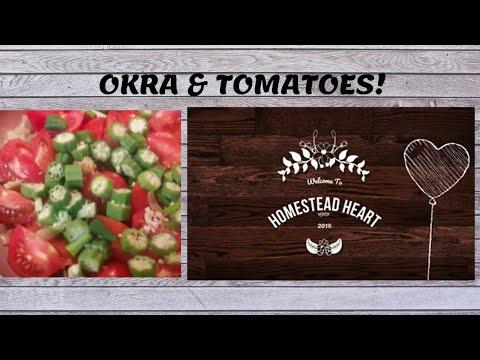 Garden Fresh Okra & Tomatoes