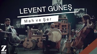 Levent Güneş - Mah ve Şer [ Official Music Video © 2018 Z Müzik ]