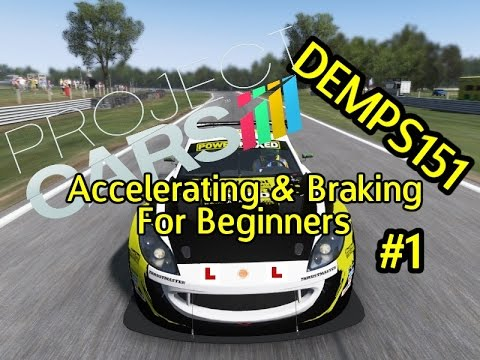 Project Cars: For Beginners, Accelerating and Braking, Tutorial 1