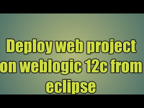 6.Deploy web project on weblogic 12c from eclipse