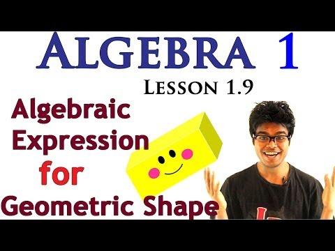 Algebra 1 Lessons 1.9 - Writing Algebraic Expression for Geometric Shape