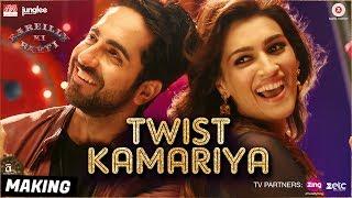 Twist Kamariya - Making | Bareilly Ki Barfi | Ayushmann Khurrana & Kriti Sanon | Tanishk - Vayu