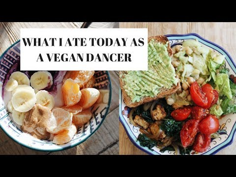 WHAT I ATE TODAY AS A VEGAN DANCER #37
