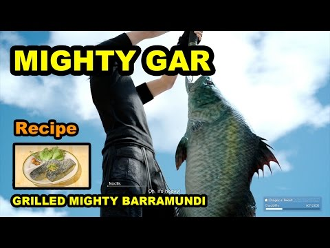 Final Fantasy XV - Fishing the MIGHTY GAR | Location and Recipe - Grilled Mighty Barramundi