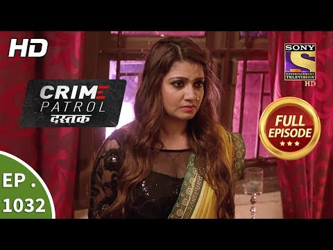 Crime Patrol Dastak - Ep 1032 - Full Episode - 2nd May, 2019