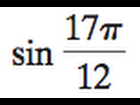 Find the exact value of sin 17pi / 12