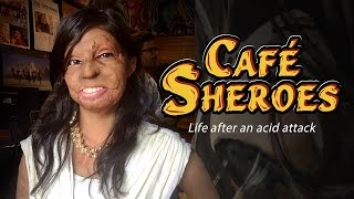 Café Sheroes: Life after an acid attack.