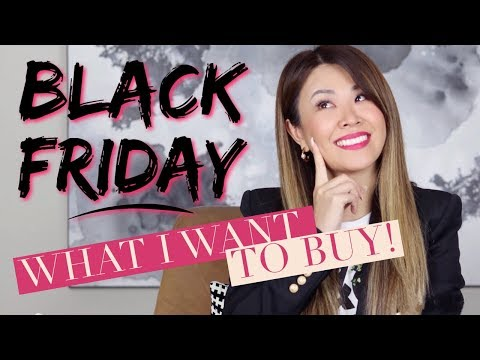 BLACK FRIDAY SALES - WHAT I WANT TO BUY!