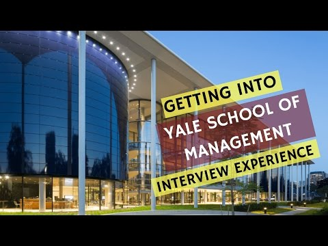 Yale MBA Application Strategy & Interview (2017 Admit)