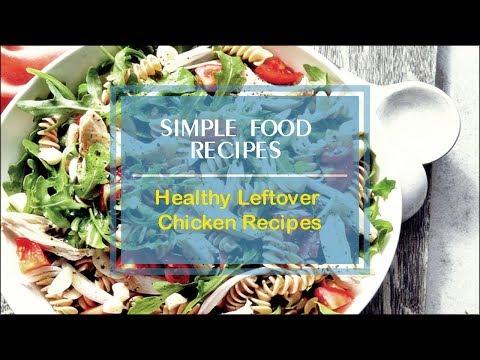Healthy Leftover Chicken Recipes