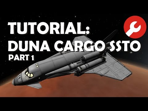 Tutorial: Duna Cargo SSTO in KSP 1.1.3 - part 1